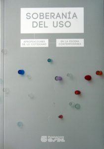 Soberanía del Uso_Curadores Federico Baeza y Sebastián Vidal Mackinson_Espacio Fundación Osde_2014